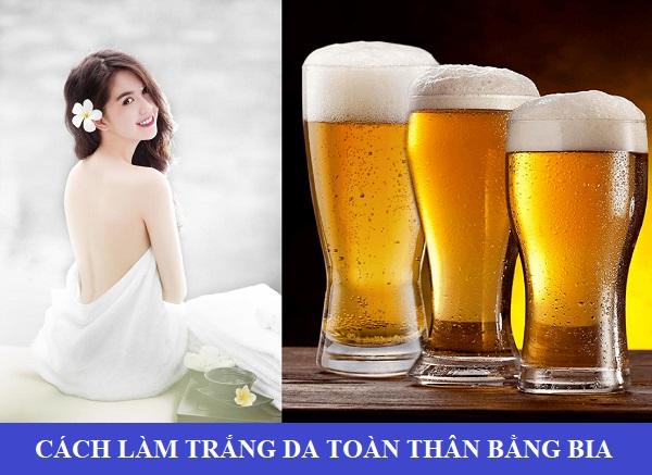 Làm trắng da bằng bia không bắt nắng
